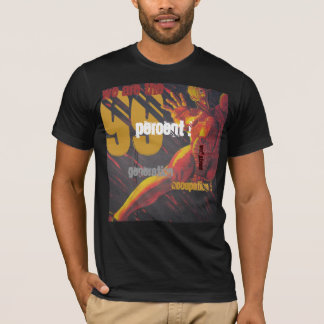 WE ARE THE 99 PERCENT! GENERATION OCCUPATION ! T-Shirt