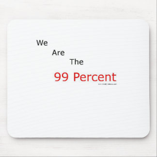 We are the 99 percent.! mouse pad