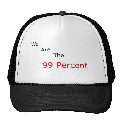 We are the 99 percent.! trucker hat