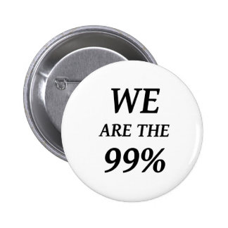 WE ARE THE 99% - SUPPORT OCCUPY WALL ST PROTESTS 2 INCH ROUND BUTTON