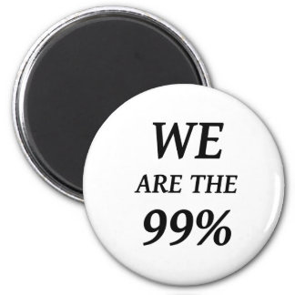 WE ARE THE 99% - SUPPORT OCCUPY WALL ST PROTESTS 2 INCH ROUND MAGNET