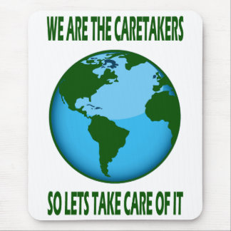 WE ARE THE CARETAKERS MOUSE PAD