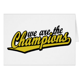 we are the Champions Greeting Card