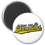 we are the Champions Refrigerator Magnets