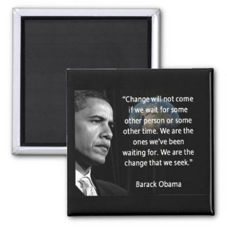 """We are the Change that we seek"""" Quote Barack Obama 2 Inch Square Magnet"""