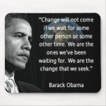 """We are the Change that we seek"""" Quote Barack Obama Mouse Mat"""