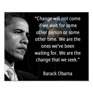 "We are the Change that we seek"" Quote Barack Obama Poster"