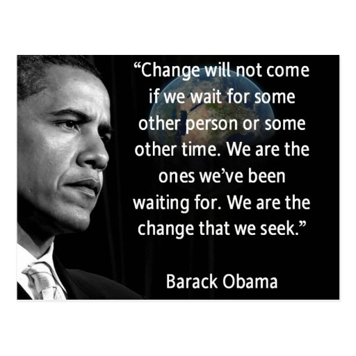 """We are the Change that we seek"" Quote Obama Post Card"
