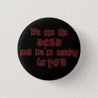 We Are The Dead Button