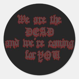 We Are The Dead Classic Round Sticker