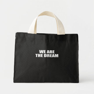 WE ARE THE DREAM BAGS
