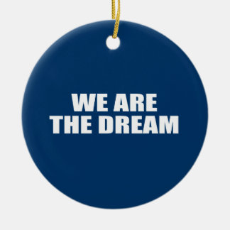WE ARE THE DREAM Double-Sided CERAMIC ROUND CHRISTMAS ORNAMENT