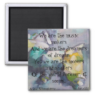 We are the dreamers of dreams 2 inch square magnet