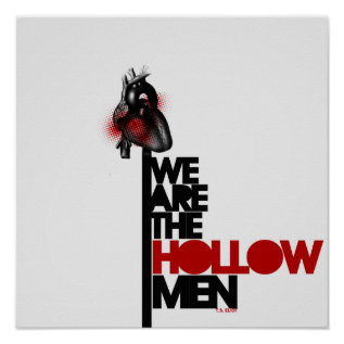 We Are The Hollow Men Poster at Zazzle