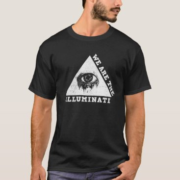We Are The Illuminati All Seeing Dripping Crying T-Shirt
