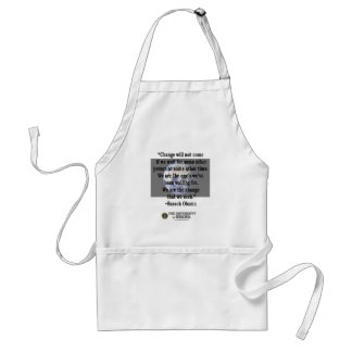 """""""We Are The Ones…"""" –Barack Obama Adult Apron"""
