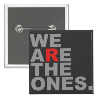 We Are The Ones Button