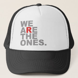 We Are The Ones Trucker Hat