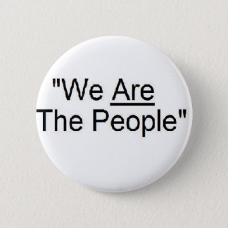 We Are The People button