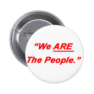 We Are The People Pinback Button