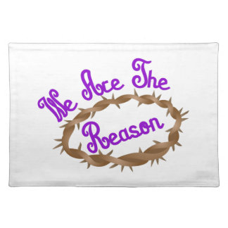 We Are The Reason Cloth Place Mat