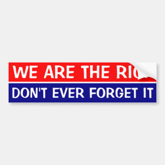 WE ARE THE RICH, DON'T EVER FORGET IT CAR BUMPER STICKER