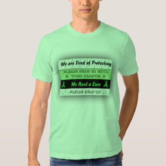 We are Tired of Protesting, we need a cure Shirt