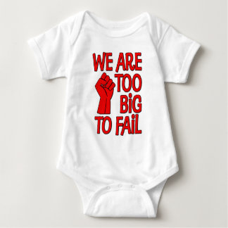 We Are Too Big To Fail Baby Bodysuit