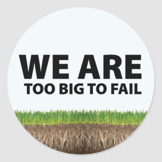 WE ARE Too Big To Fail - Occupy Wall Street Design Classic Round Sticker