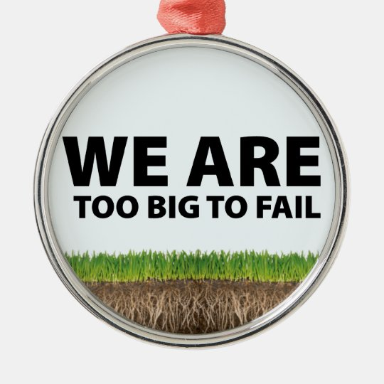 WE ARE Too Big To Fail - Occupy Wall Street Design Metal Ornament