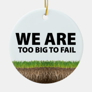 WE ARE Too Big To Fail - Occupy Wall Street Design Christmas Tree Ornament
