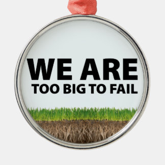 WE ARE Too Big To Fail - Occupy Wall Street Design Ornament