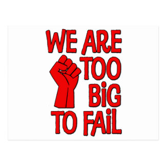 We Are Too Big To Fail Postcard