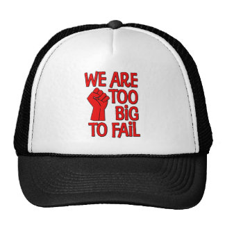 We Are Too Big To Fail Trucker Hat