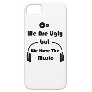 We Are Ugly But We Have The Music iPhone SE/5/5s Case