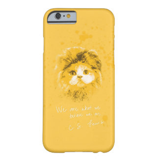 We are what we believe we are. - C. S. Lewis Barely There iPhone 6 Case