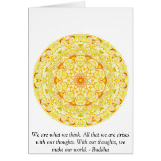 We are what we think. All that we are arises...... Card