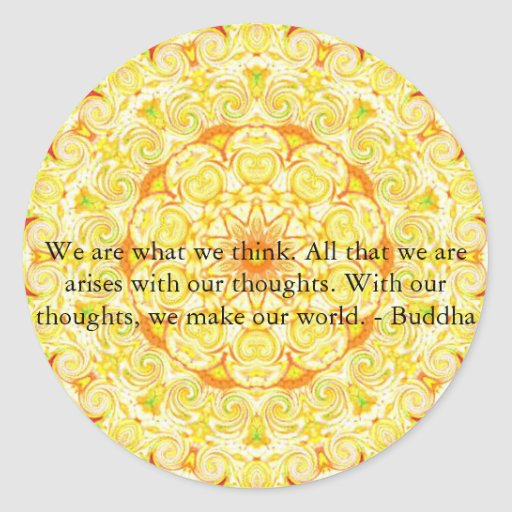We are what we think. All that we are arises...... Round Stickers