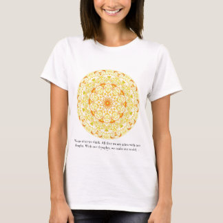 We are what we think. All that we are arises...... T-Shirt