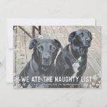 We ate the naughty list Funny Dog Christmas Card