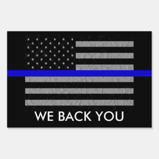 WE BACK YOU SUPPORT POLICE LARGE YARD SIGN