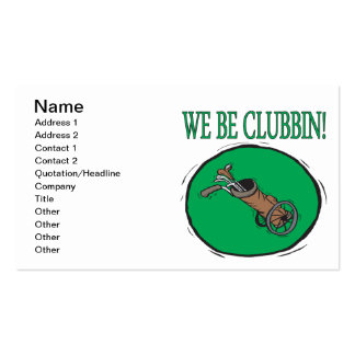 We Be Clubbin Business Card