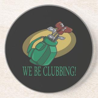We Be Clubbing Beverage Coasters
