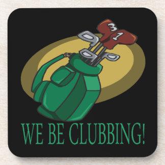 We Be Clubbing Beverage Coaster