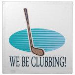 We Be Clubbing Napkin