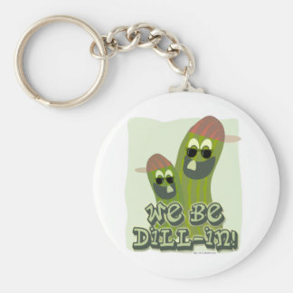 We Be Dill-in! Keychain