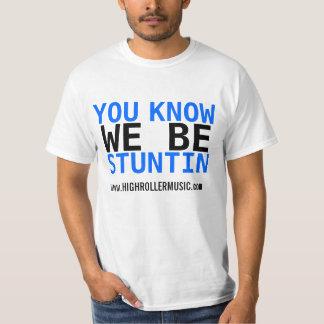 We Be Stuntin (White) T-Shirt