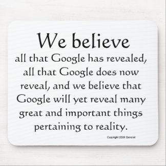 We believe, all that Google has revealed, all t... Mouse Pad