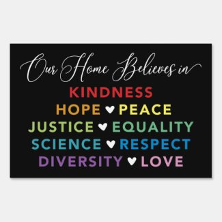 We Believe Equality Diversity Love Yard Sign