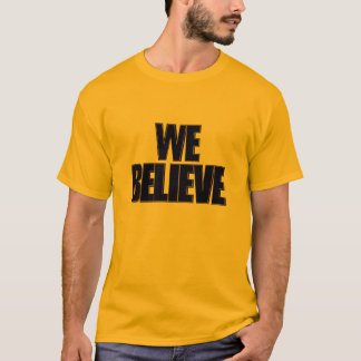 We Believe-Gold T-Shirt